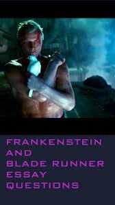 runner and frankenstein essay band 6 bladerunner frankenstein essay hubris and