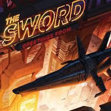 The <b>Sword</b> – <b>Greetings From</b>… | Ghost Cult Magazine
