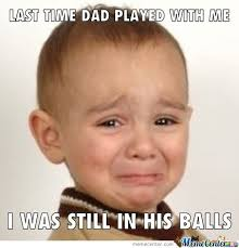 Special Bonding Time With Our Genital Out With Dad Memes. Best ... via Relatably.com