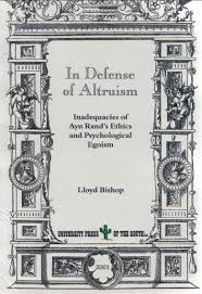 book info in defense of altruism by lloyd bishop full title in defense of altruism inadequacies of ayn rand s ethics and psychological egoism