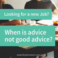 looking for a new job when is advice not good advice lloyd connect this was someone that i knew had a lot to offer a new organisation and the resume did nothing to sell her capabilities