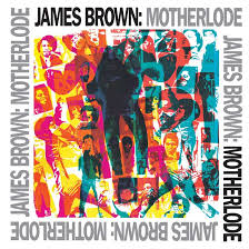 <b>James Brown's</b> Expanded Funk Collection '<b>Motherlode</b>' For Vinyl ...