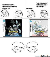 Pokemon Black And White by bluepika - Meme Center via Relatably.com