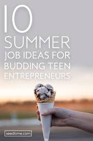 summer job ideas for budding teen entrepreneurs