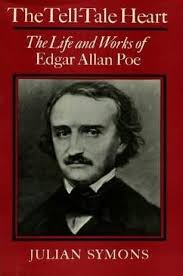 The Tell-tale Heart (1981) The Life and Works of Edgar Allen Poe A non fiction book by Julian Symons - x19029