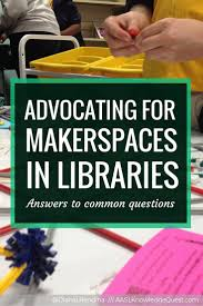 best ideas about school librarian school advocating for makerspaces in libraries many school librarians face questions and criticisms when starting makerspaces