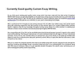 currently good quality custom essay writing currently good quality custom essay writingdo you think youre seeking good quality custom essays