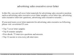 Advertising sales executive cover letter SlideShare advertising sales executive cover letter In this file  you can ref cover letter materials for