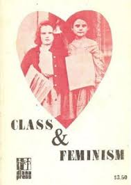 class and feminism a collection of essays from the furies by