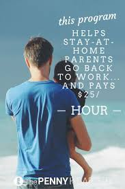 best ideas about back to work employee incentive this program helps stay at home parents go back to work and pays 25 hour