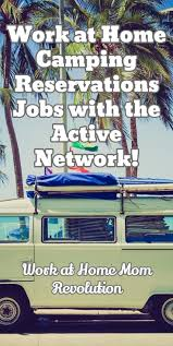 17 best ideas about active network work camp make work at home camping reservations jobs active network