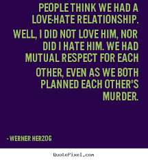 Top 8 memorable quotes about love and hate pic French | WishesTrumpet via Relatably.com