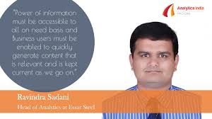 interview ravindra sadani head of analytics at essar steel ravindra sadani is the general manager business planning and analytics at essar steel he has close to 2 decades of experience in supply chain management