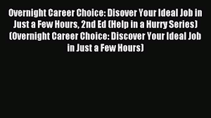 overnight career choice disover your ideal job in just a 00 08