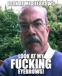 Eyebrow man | Know Your Meme via Relatably.com