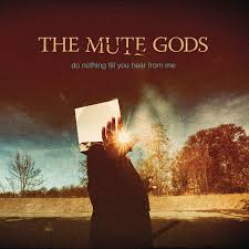 <b>The Mute Gods</b>: Do Nothing Till You Hear from Me - Music on ...