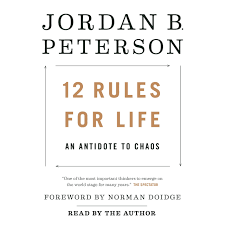 12 Rules for Life: An Antidote to Chaos - Dr. Jordan Peterson