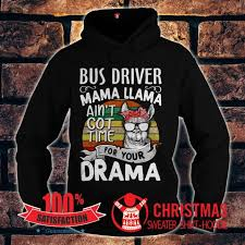 Bus Driver <b>Mama Llama Ain't Got</b> Time For Your Drama Shirt ...