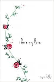 I Love My Love (9781449486761): Biddy, Reyna: Books - Amazon.com