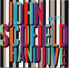 <b>John Scofield</b> - <b>Hand</b> Jive | Releases | Discogs