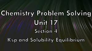 chemistry problem solving unit section ksp and qsp chemistry problem solving unit 17 section 4 ksp and qsp