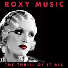 The Thrill Of It All: Roxy Music (1972-1982) · Virgin UK. 00724384097059. 3 March, 2003 - CS1700861-02A-BIG