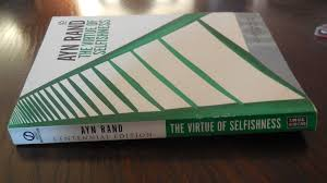 is selfishness good ldquo the virtue of selfishness rdquo by ayn rand before actually beginning to talk about this book let me just mention how glad i am to be able to finally write this post i received this book from a