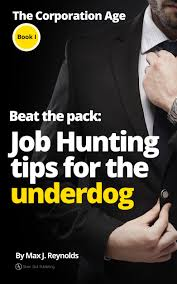 cheap job hunting tips job hunting tips deals on line at beat the pack job hunting tips for the underdog the corporation age book 1