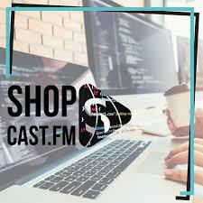 shopcast.fm - e-commerce für die Ohren