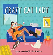 Crazy <b>Cat Lady</b>: Scholten, Ester, Loonstra, Agnes: 9781523505579 ...