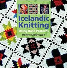 Icelandic Knitting: Using <b>Rose Patterns</b>: Magnusson, Helene ...