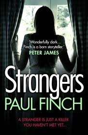 <b>Paul Finch</b>, <b>Strangers: The</b> unforgettable crime thriller from the #1 ...