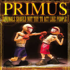 <b>Primus</b> - <b>Animals Should</b> Not Try To Act Like People, 22,90 €
