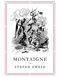 montaigne by stefan zweig book review an intriguing study montaigne by stefan zweig book review an intriguing study courtesy of a man who inspired hollywood the independent