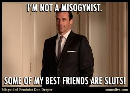 Misguided Feminist Don Draper #madmen #meme | Movies and TV ... via Relatably.com