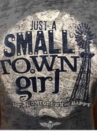 Small Town Girl on Pinterest | Country Girl Quotes, Cowgirl ... via Relatably.com