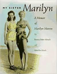 My Sister Marilyn: A Memoir of Marilyn Monroe: Berniece Baker ...
