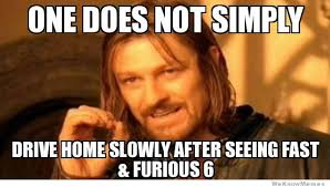 After Watching Fast And Furious 6 – Meme | WeKnowMemes via Relatably.com
