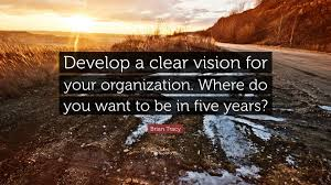 brian tracy quote develop a clear vision for your organization brian tracy quote develop a clear vision for your organization where do you