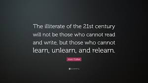 alvin toffler quote the illiterate of the st century will not alvin toffler quote the illiterate of the 21st century will not be those who