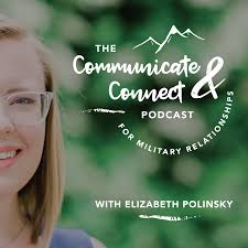 The Communicate & Connect Podcast for Military Relationships