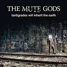 <b>The Mute Gods</b> - Tardigrades Will Inherit The Earth - Amazon.com ...