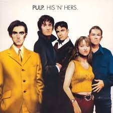 <b>Pulp</b> – <b>His</b> 'n' Hers Lyrics | Genius Lyrics