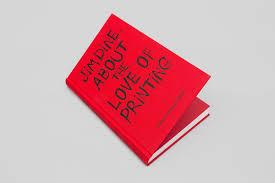 About the <b>love</b> of <b>printing</b> - Jim Dine - Steidl Verlag