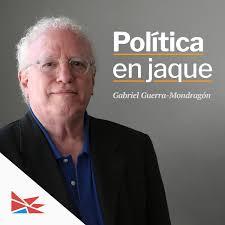 Política en jaque con Gabriel Guerra Mondragón