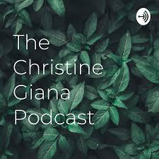 The Christine Giana Podcast