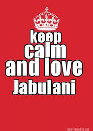 Meme Maker - keep calm and love Jabulani Meme Maker! via Relatably.com