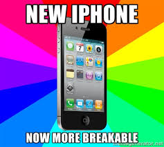 NeW IPHONE NOW MORE BREAKABLE - TYPICAL IPHONE | Meme Generator via Relatably.com