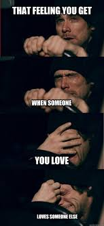 That feeling you get when someone you love loves someone else ... via Relatably.com