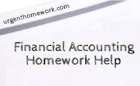 Financial Accounting Homework Help   Accounting Assignment Help urgent Homework help